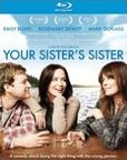 Your Sister's Sister Blu-ray