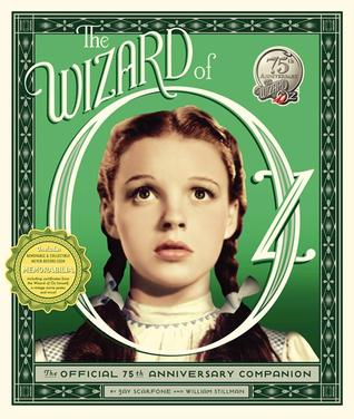 The Wizard of Oz The Official 75th Anniversary Companion Book
