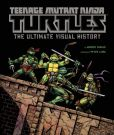 Teenage Mutant Ninja Turtles- The Ultimate Visual History Book