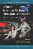 British Science Fiction Film and Television Critical Essays Book